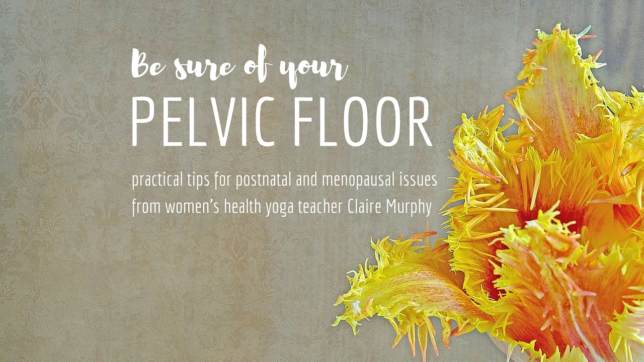 Be Sure of Your Pelvic Floor