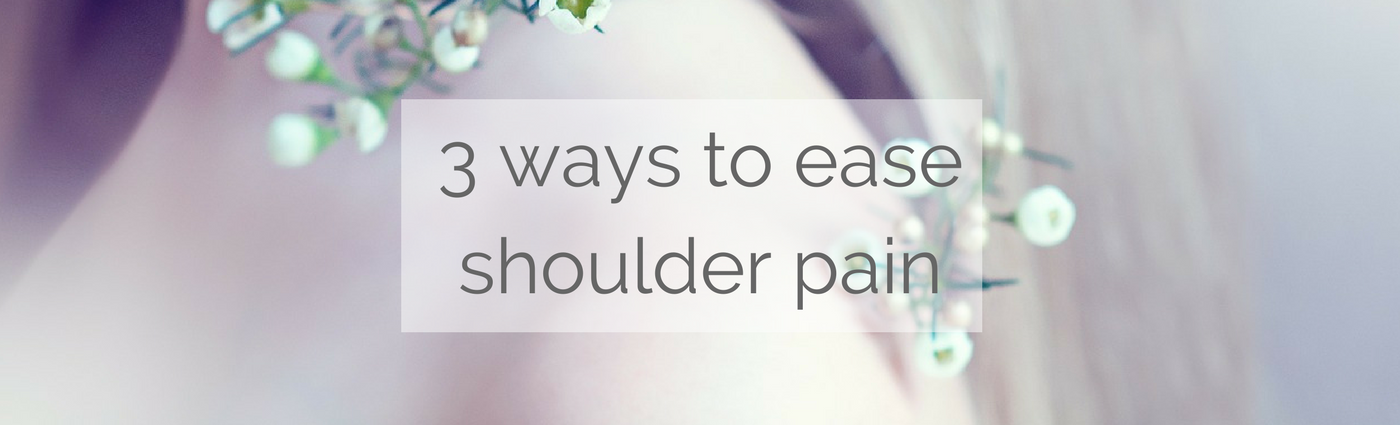 3 ways to ease shoulder pain (1)