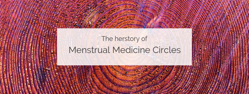 the-herstory-of-menstrual-medicine-circles