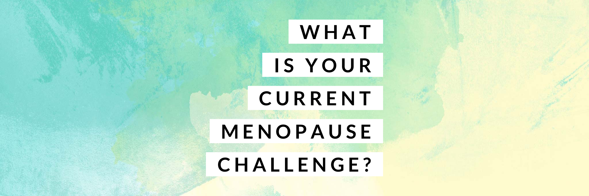 whats-your-menopause-challenge