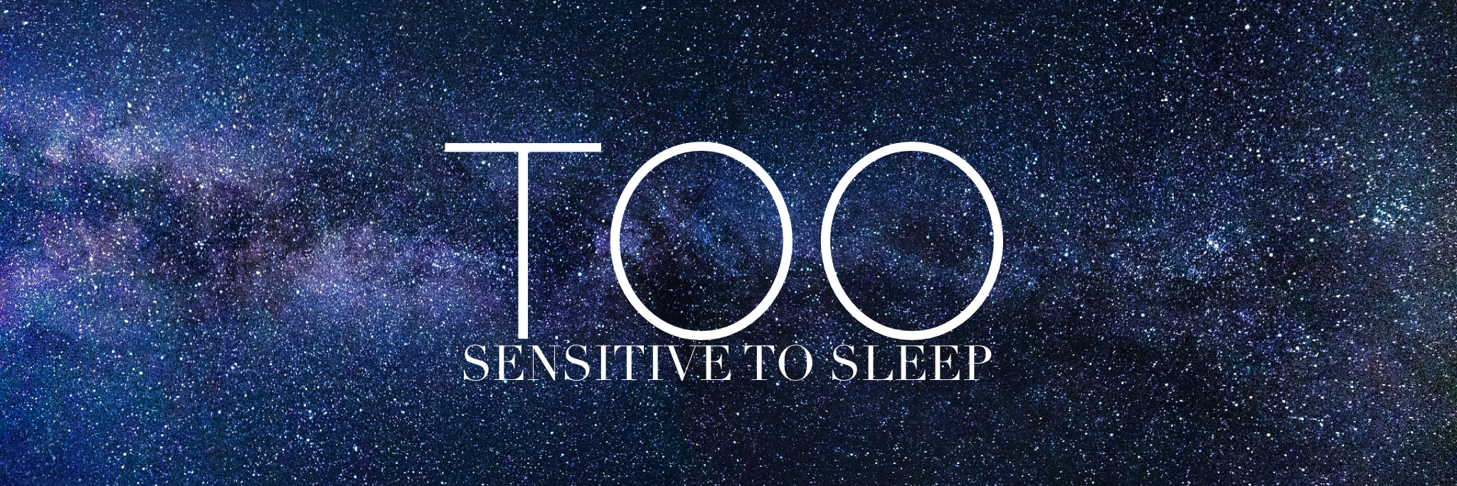 Too-sensitive-to-sleep