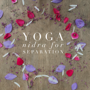 Yoga-Nidra-for-Separation